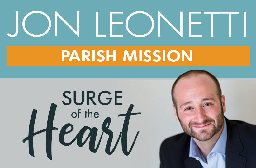 <p>Join us for an amazing parish mission with Jon Leonetti, March 18-20</p>